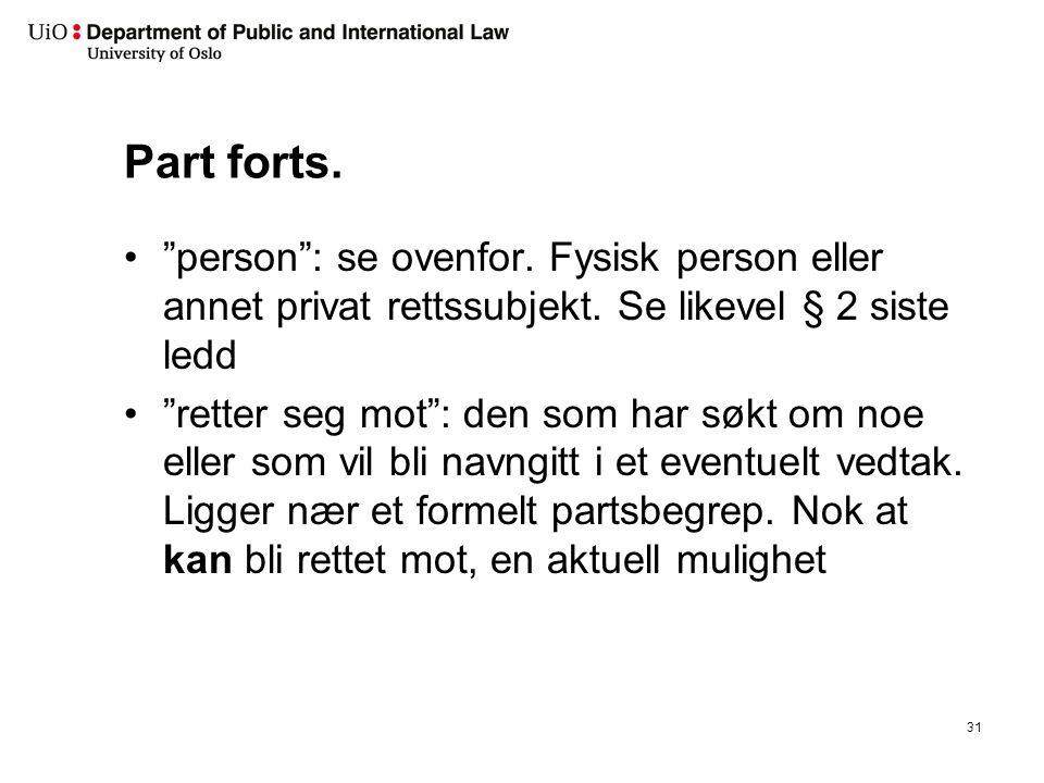 Part forts. person : se ovenfor. Fysisk person eller annet privat rettssubjekt.
