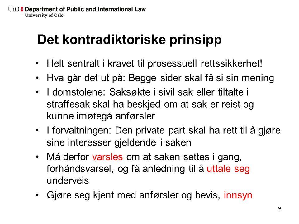 Det kontradiktoriske prinsipp Helt sentralt i kravet til prosessuell rettssikkerhet.