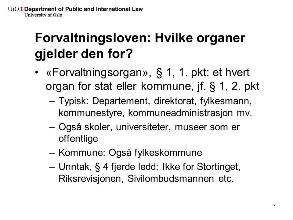 Forvaltningsloven: Hvilke organer gjelder den for.