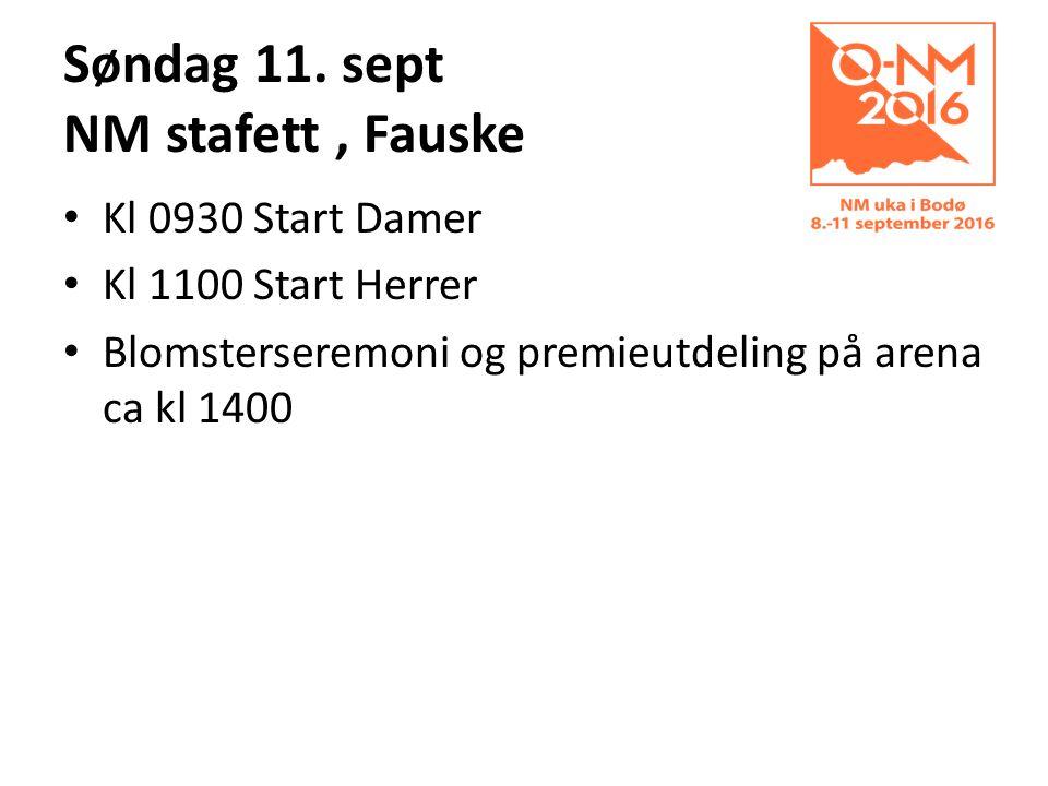 Søndag 11. sept NM stafett, Fauske Kl 0930 Start Damer Kl 1100 Start Herrer Blomsterseremoni og premieutdeling på arena ca kl 1400