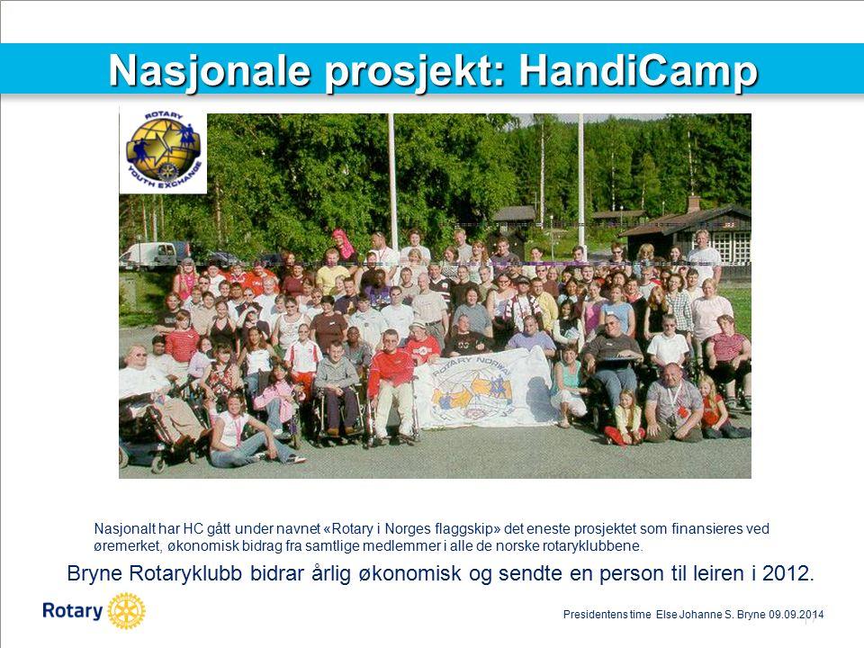 | 7 Nasjonale prosjekt: HandiCamp Nasjonalt har HC gått under navnet «Rotary i Norges flaggskip» det eneste prosjektet som finansieres ved øremerket, økonomisk bidrag fra samtlige medlemmer i alle de norske rotaryklubbene.
