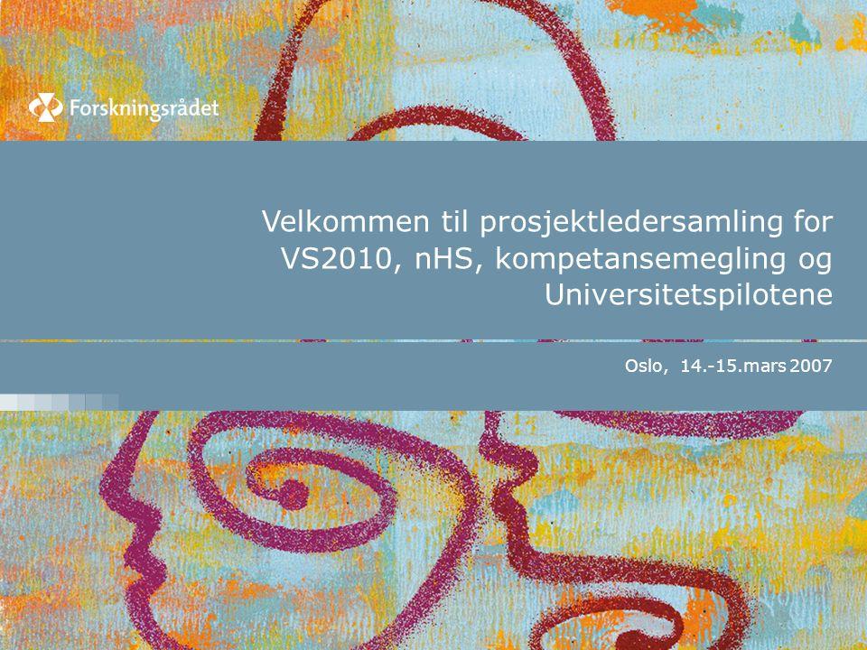 Velkommen til prosjektledersamling for VS2010, nHS, kompetansemegling og Universitetspilotene Oslo, 14.-15.mars 2007