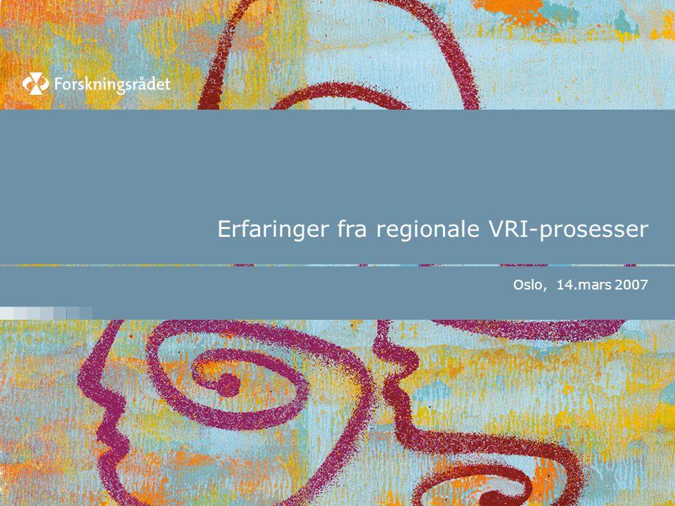 Erfaringer fra regionale VRI-prosesser Oslo, 14.mars 2007