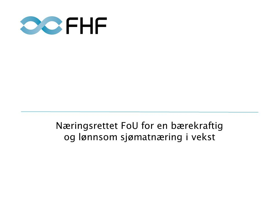 Næringsrettet FoU for en bærekraftig og lønnsom sjømatnæring i vekst