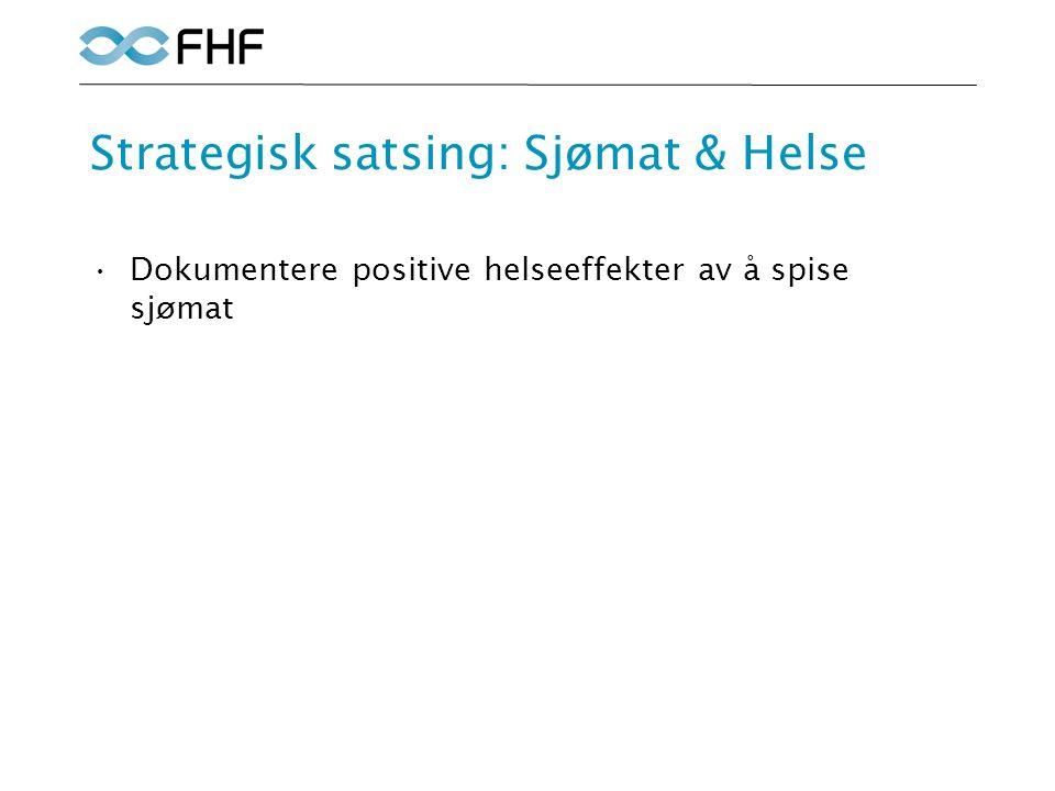 Strategisk satsing: Sjømat & Helse Dokumentere positive helseeffekter av å spise sjømat