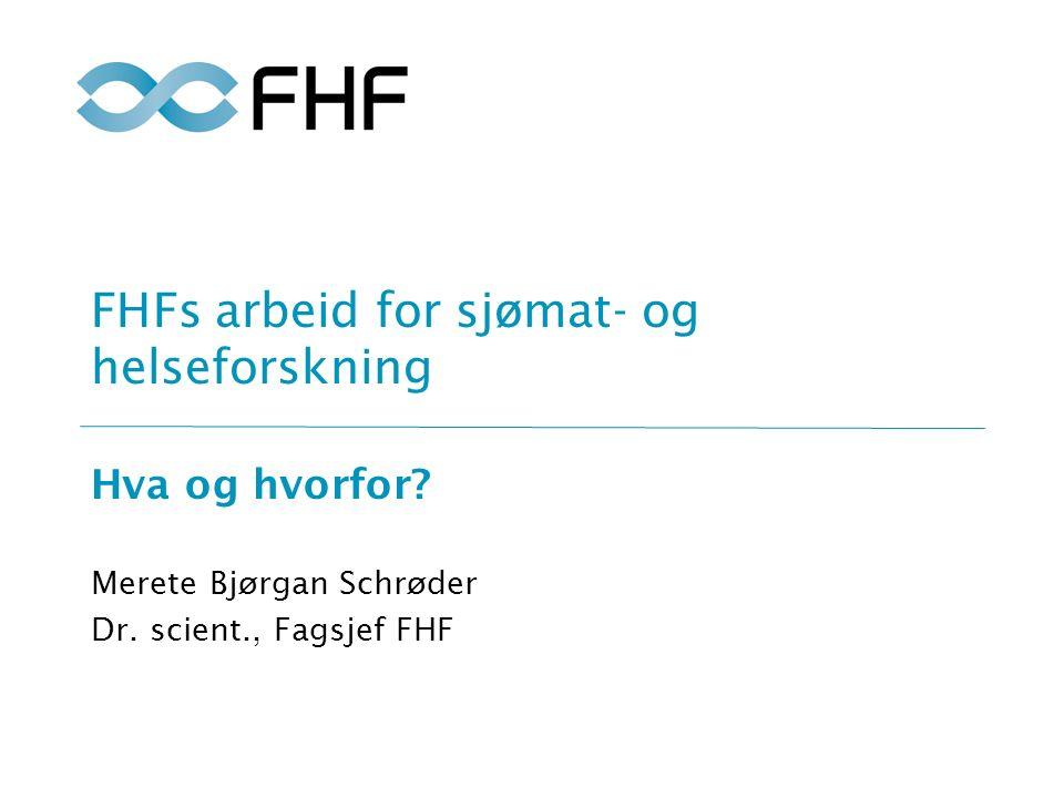 FHFs arbeid for sjømat- og helseforskning Hva og hvorfor.