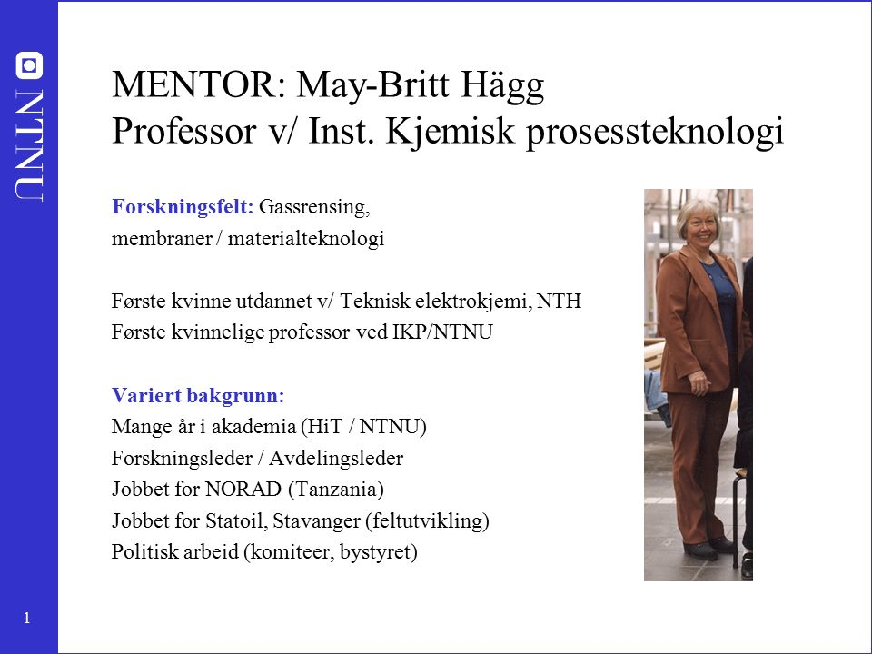 1 MENTOR: May-Britt Hägg Professor v/ Inst.