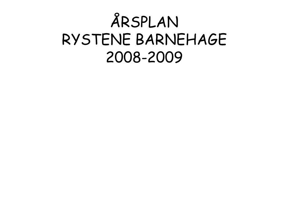 ÅRSPLAN RYSTENE BARNEHAGE 2008-2009