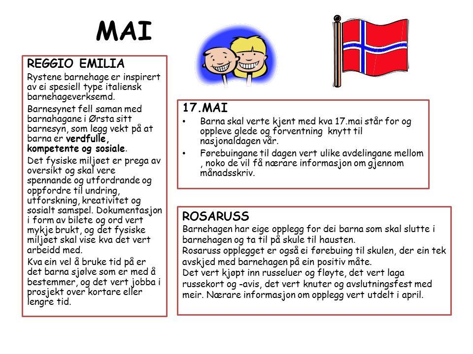 MAI 17.MAI Barna skal verte kjent med kva 17.mai står for og oppleve glede og forventning knytt til nasjonaldagen vår.
