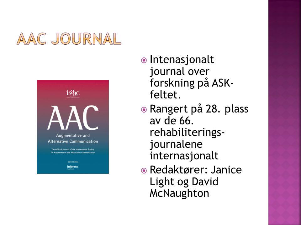  Intenasjonalt journal over forskning på ASK- feltet.  Rangert på 28. plass av de 66. rehabiliterings- journalene internasjonalt  Redaktører: Janic