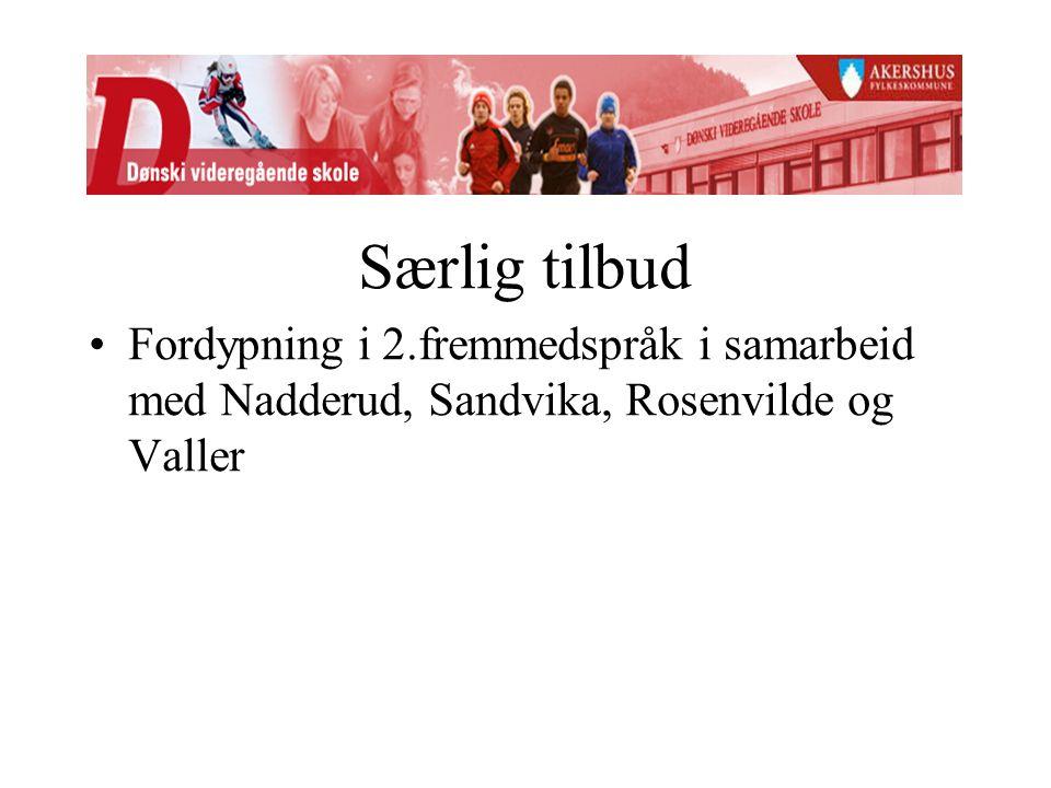 Særlig tilbud Fordypning i 2.fremmedspråk i samarbeid med Nadderud, Sandvika, Rosenvilde og Valler