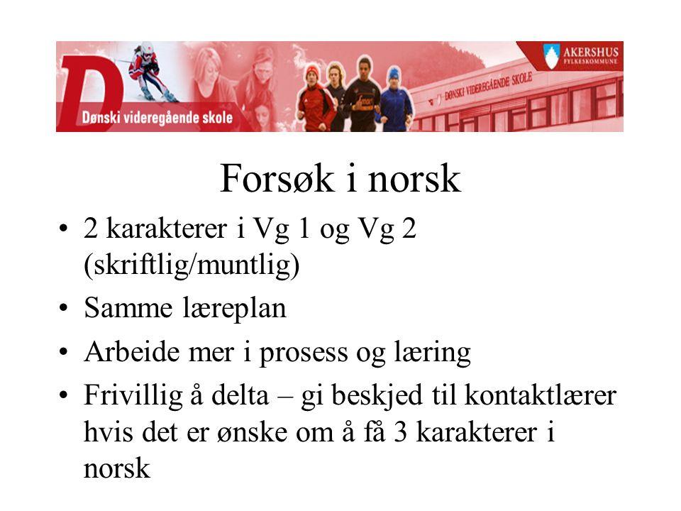 Forsøk i norsk 2 karakterer i Vg 1 og Vg 2 (skriftlig/muntlig) Samme læreplan Arbeide mer i prosess og læring Frivillig å delta – gi beskjed til konta