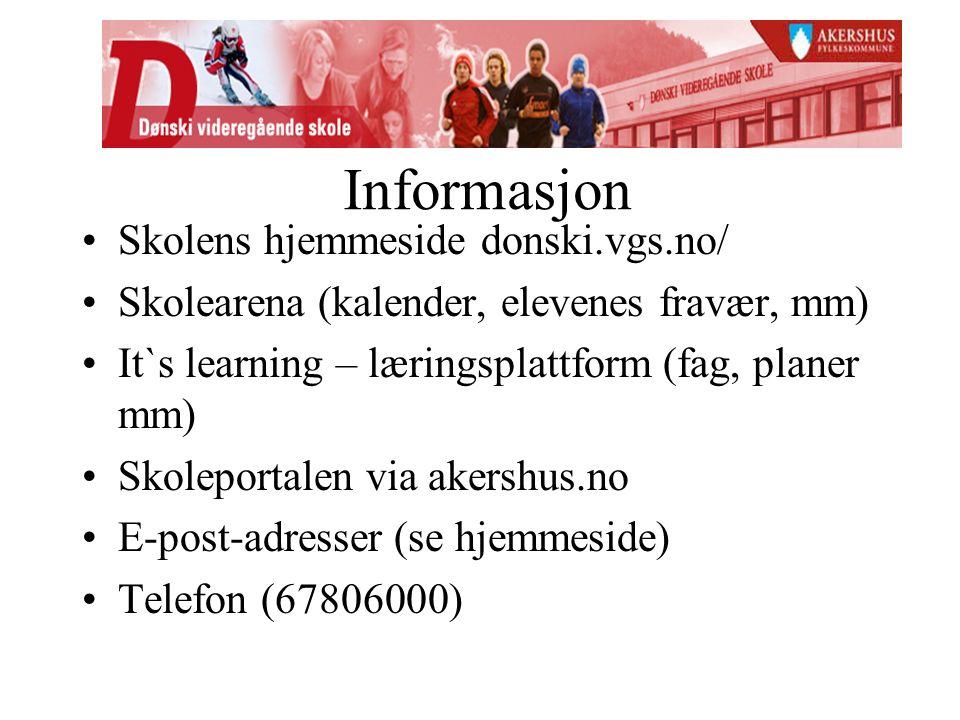 Informasjon Skolens hjemmeside donski.vgs.no/ Skolearena (kalender, elevenes fravær, mm) It`s learning – læringsplattform (fag, planer mm) Skoleportal