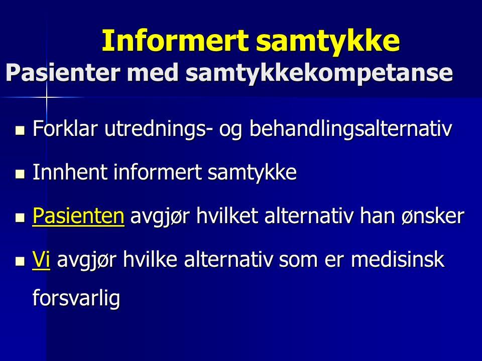 Alvorlig syke og døende Spørsmål Hvilken informasjon har du fått om sykdommen/ situasjonen.