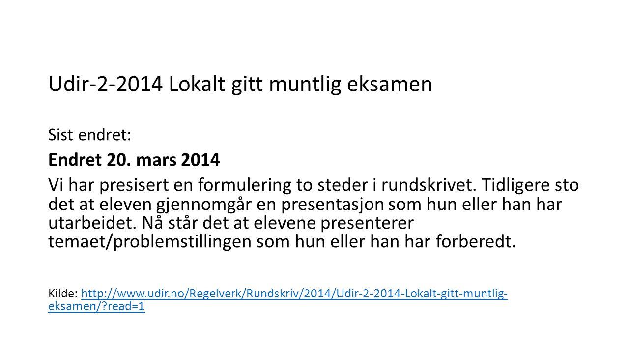 Udir-2-2014 Lokalt gitt muntlig eksamen Sist endret: Endret 20.