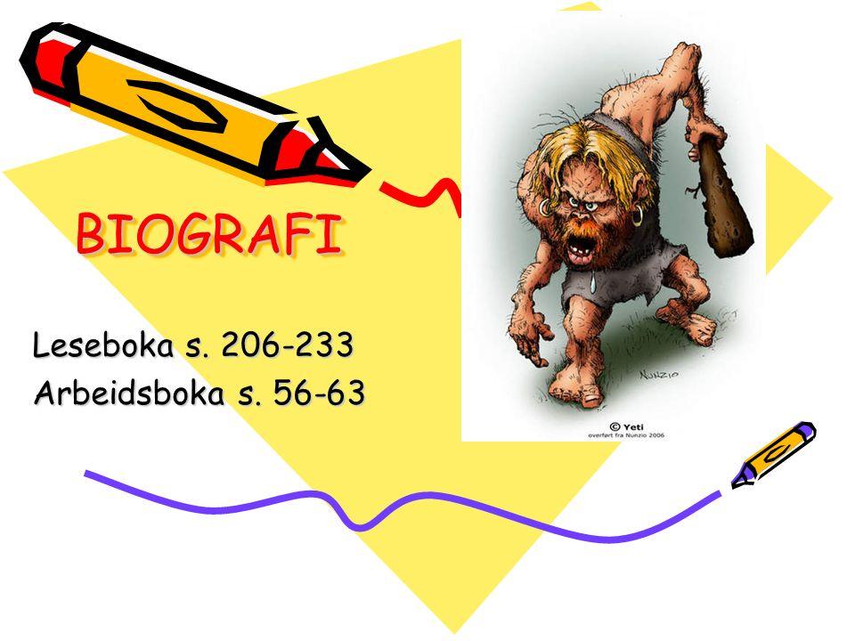 BIOGRAFIBIOGRAFI Leseboka s. 206-233 Arbeidsboka s. 56-63