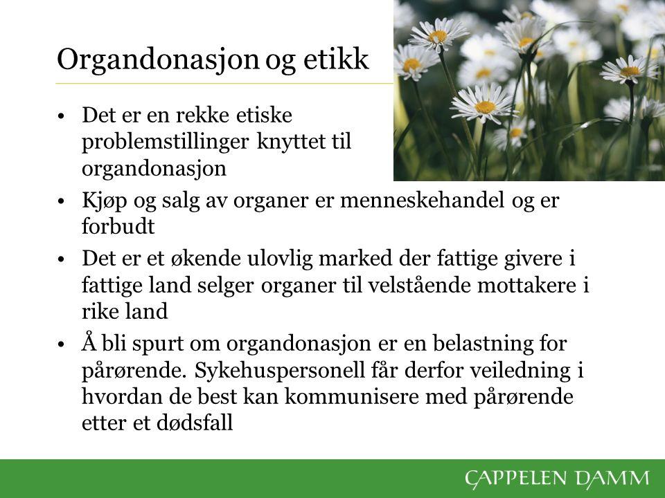 Organdonasjon og etikk Det er en rekke etiske problemstillinger knyttet til organdonasjon Kjøp og salg av organer er menneskehandel og er forbudt Det