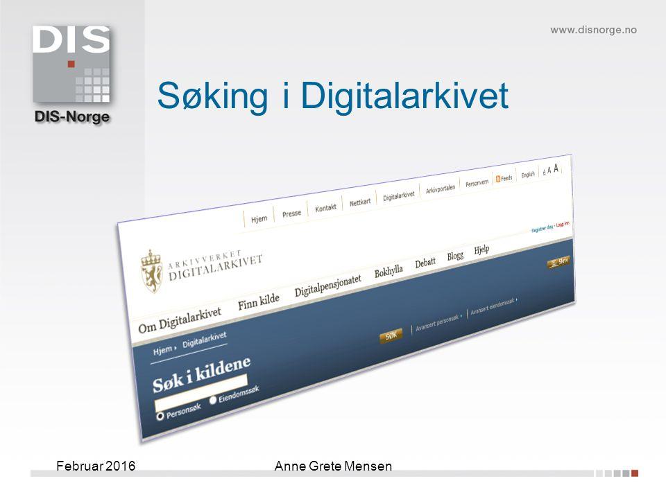 Februar 2016Anne Grete Mensen Søking i Digitalarkivet