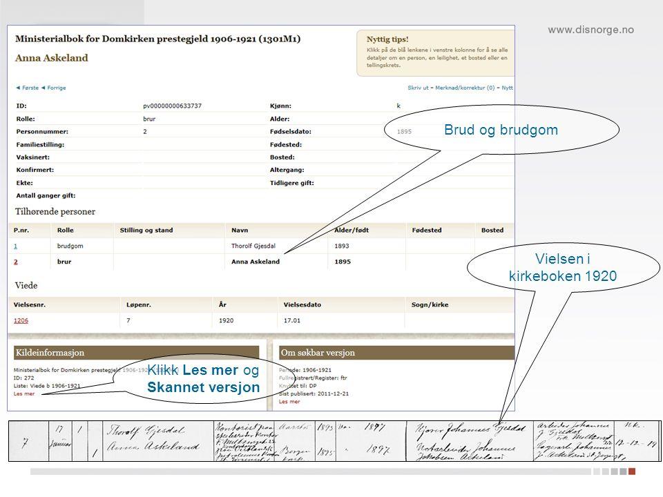 Klikk Les mer og Skannet versjon Vielsen i kirkeboken 1920 Brud og brudgom