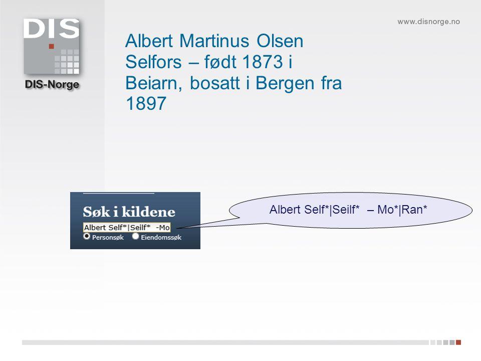 Albert Martinus Olsen Selfors – født 1873 i Beiarn, bosatt i Bergen fra 1897 Albert Self*|Seilf* – Mo*|Ran*