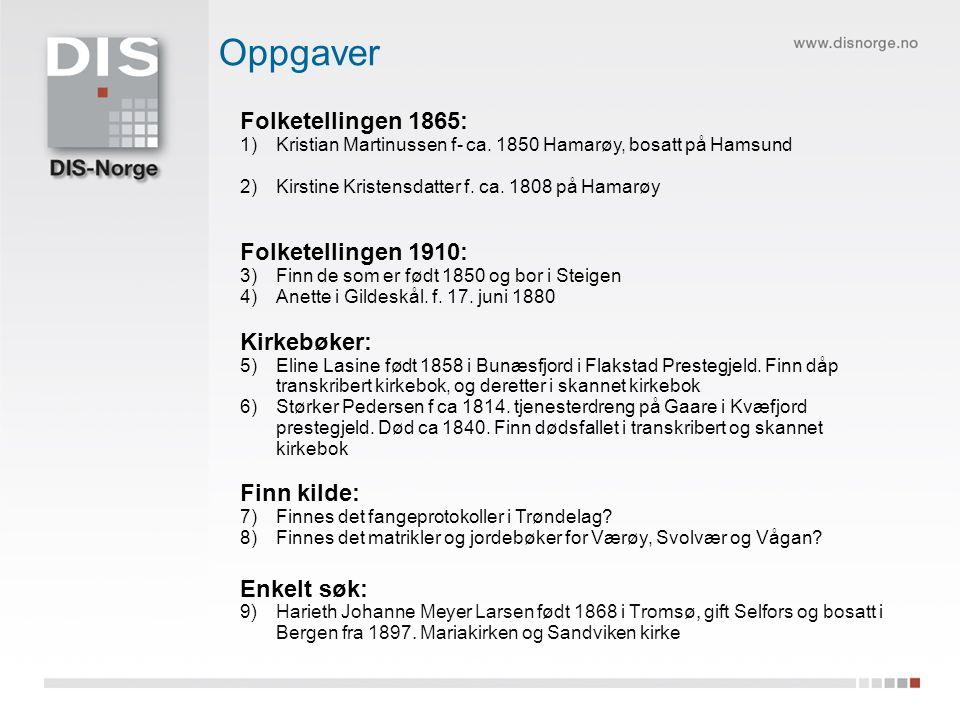 Folketellingen 1865: 1)Kristian Martinussen f- ca. 1850 Hamarøy, bosatt på Hamsund 2)Kirstine Kristensdatter f. ca. 1808 på Hamarøy Folketellingen 191