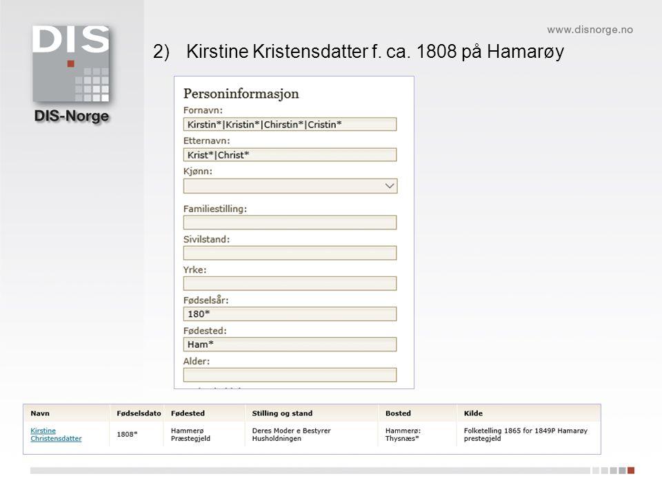 2)Kirstine Kristensdatter f. ca. 1808 på Hamarøy