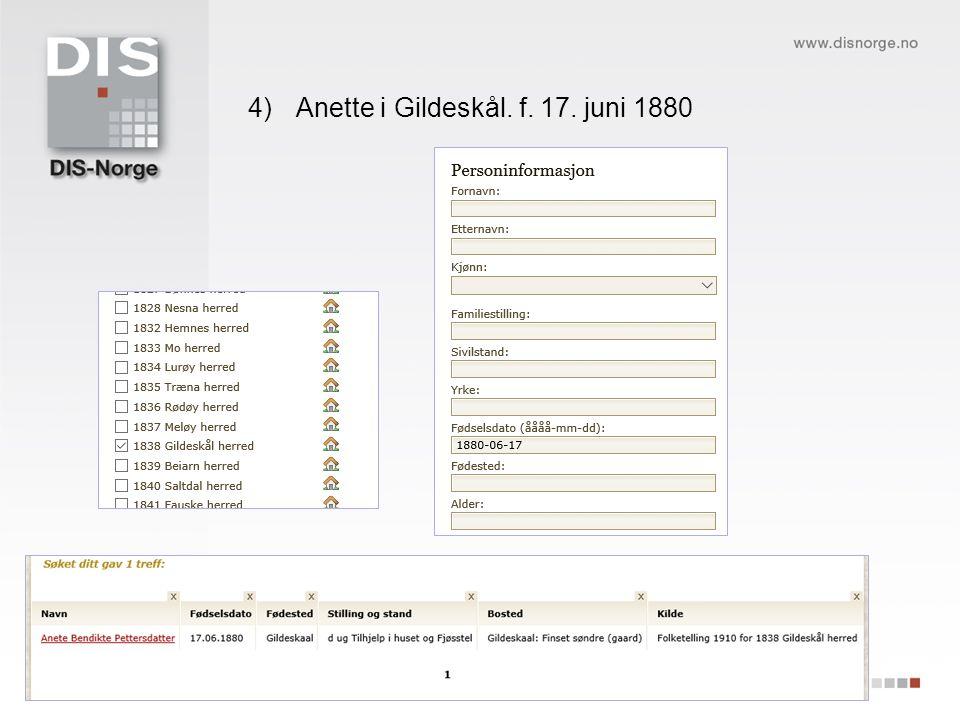 4)Anette i Gildeskål. f. 17. juni 1880