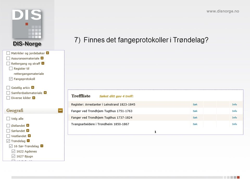 7)Finnes det fangeprotokoller i Trøndelag?