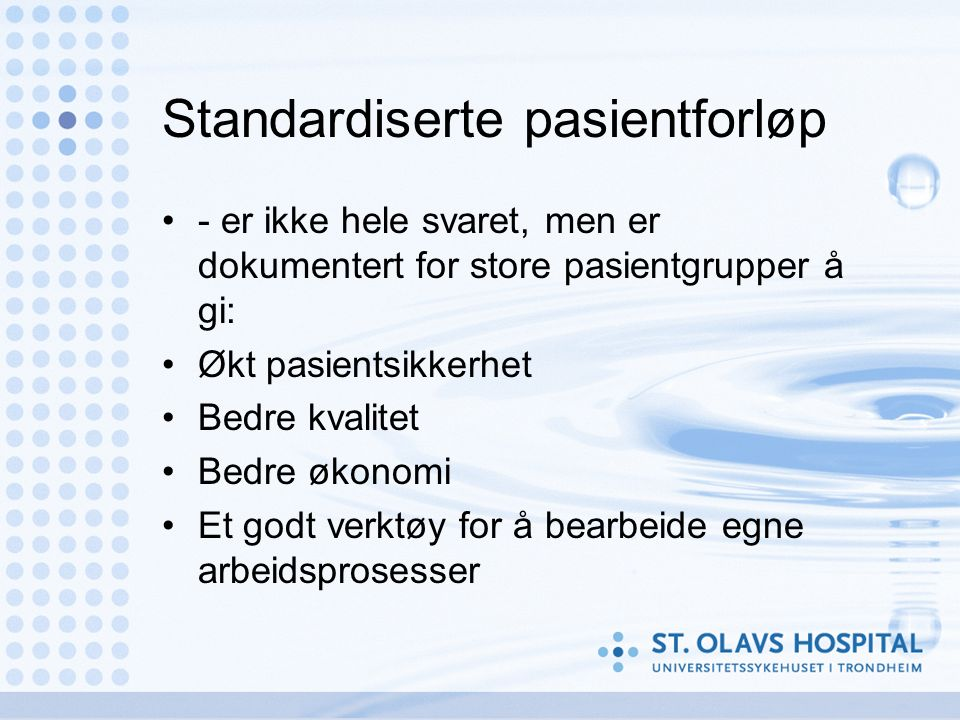 Hvorfor standardisering..(1) Variation kills …..