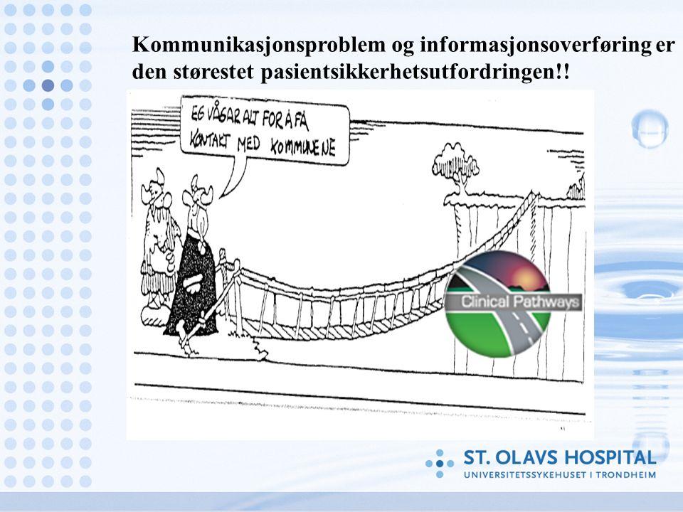 Kommunikasjonsproblem og informasjonsoverføring er den størestet pasientsikkerhetsutfordringen!!