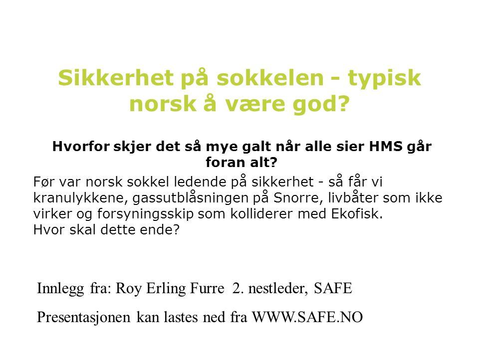 Sikkerhet på sokkelen - typisk norsk å være god.
