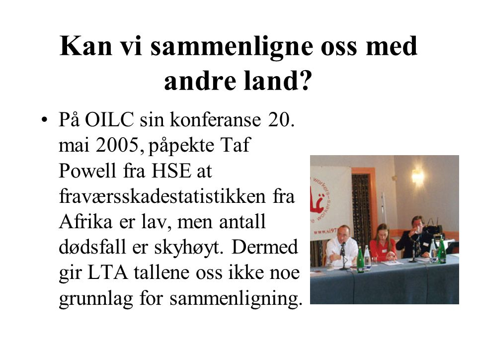 Kan vi sammenligne oss med andre land. På OILC sin konferanse 20.