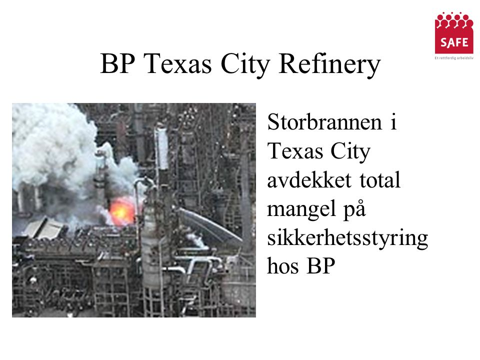 BP Texas City Refinery Storbrannen i Texas City avdekket total mangel på sikkerhetsstyring hos BP