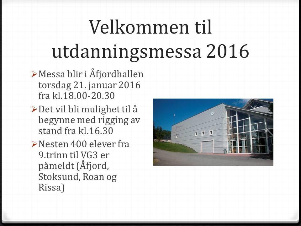 Velkommen til utdanningsmessa 2016  Messa blir i Åfjordhallen torsdag 21.