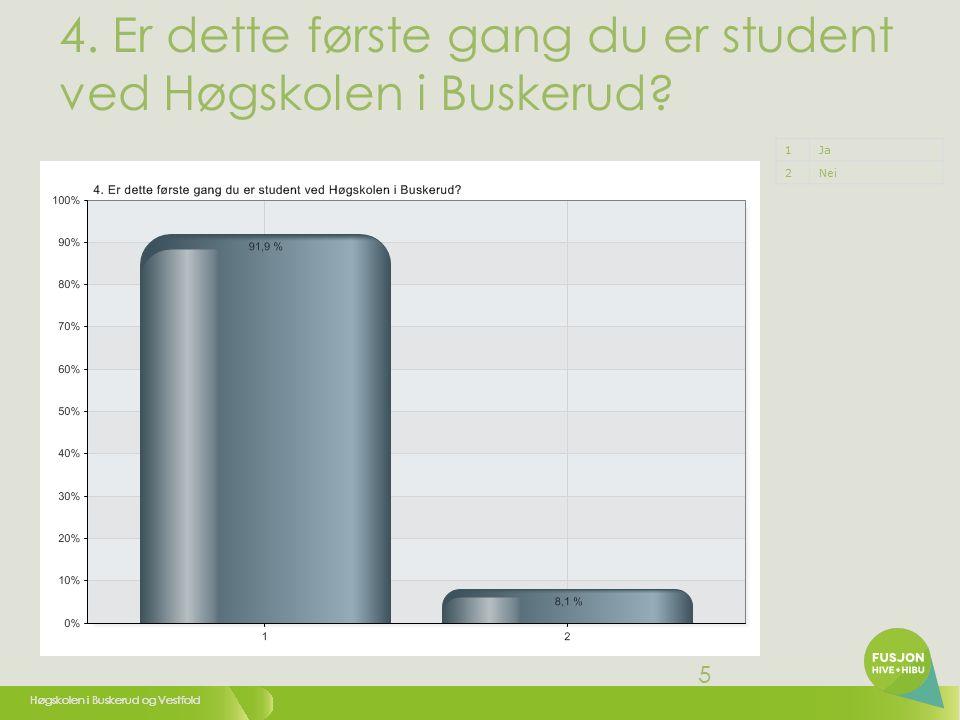 Høgskolen i Buskerud og Vestfold 5 4. Er dette første gang du er student ved Høgskolen i Buskerud.