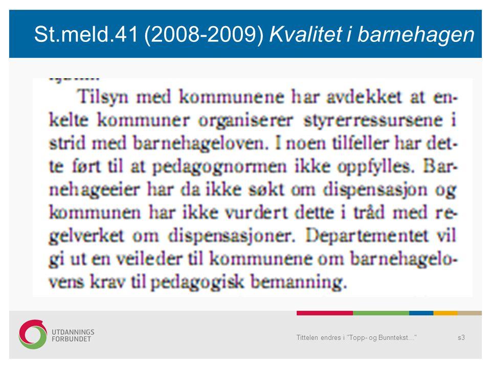 Tittelen endres i Topp- og Bunntekst... s3 St.meld.41 (2008-2009) Kvalitet i barnehagen