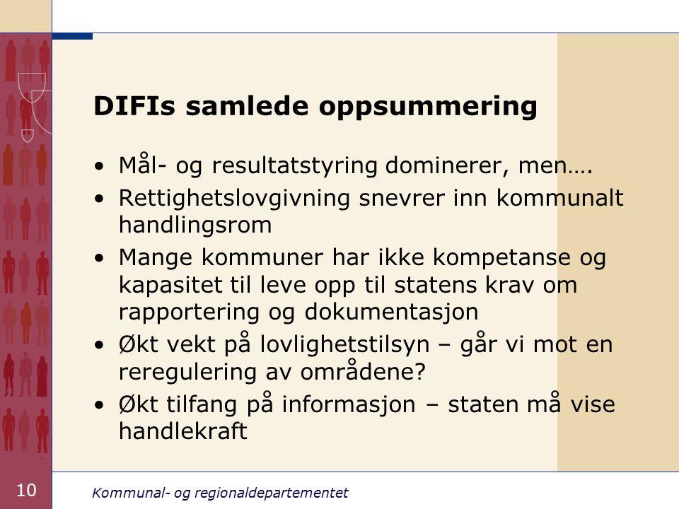 Kommunal- og regionaldepartementet 10 DIFIs samlede oppsummering Mål- og resultatstyring dominerer, men….