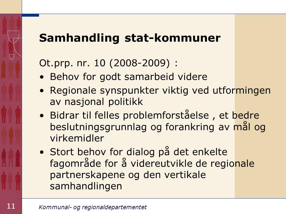 Kommunal- og regionaldepartementet 11 Samhandling stat-kommuner Ot.prp.