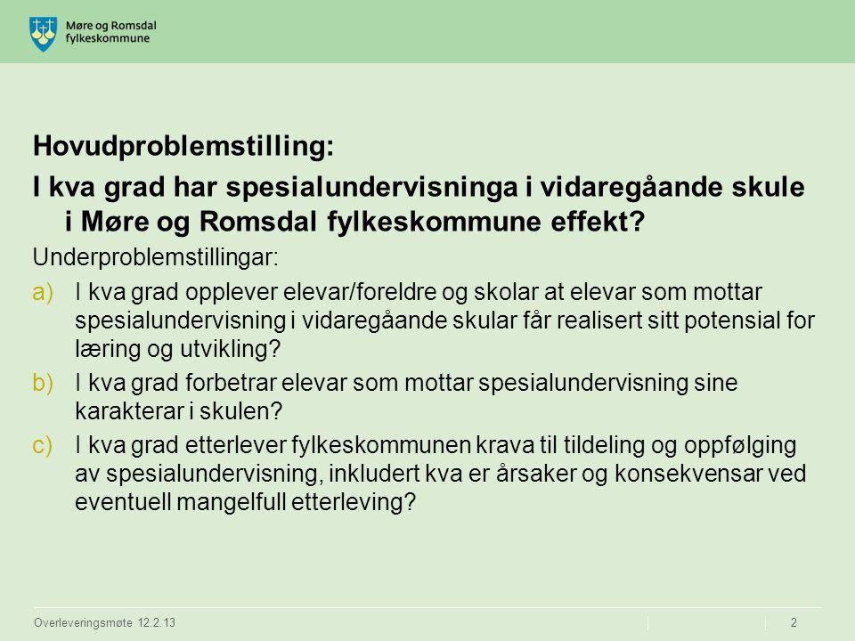 Hovudproblemstilling: I kva grad har spesialundervisninga i vidaregåande skule i Møre og Romsdal fylkeskommune effekt.