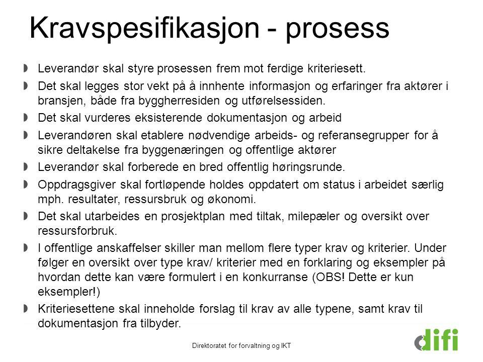 Kravspesifikasjon - prosess Leverandør skal styre prosessen frem mot ferdige kriteriesett.