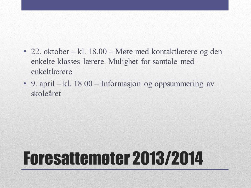 Foresattemøter 2013/2014 22. oktober – kl.