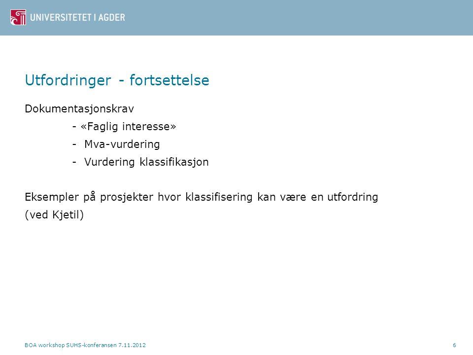 Utfordringer - fortsettelse Dokumentasjonskrav - «Faglig interesse» - Mva-vurdering - Vurdering klassifikasjon Eksempler på prosjekter hvor klassifise
