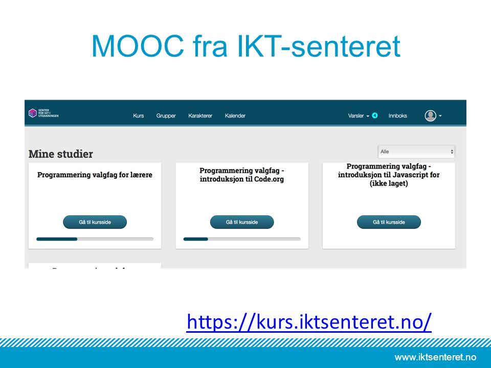 www.iktsenteret.no MOOC fra IKT-senteret https://kurs.iktsenteret.no/