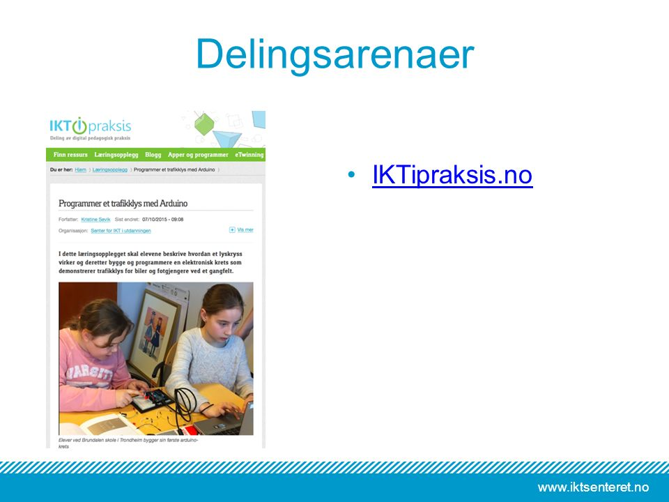 www.iktsenteret.no Delingsarenaer IKTipraksis.no