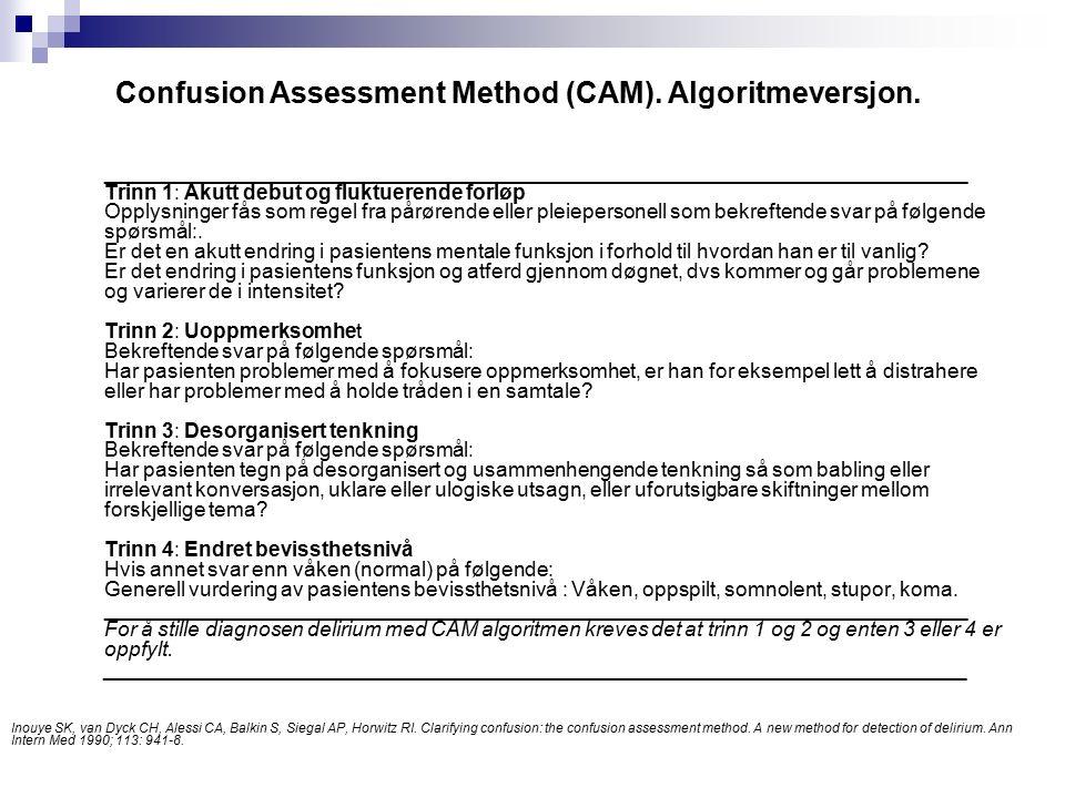 Memorial Delirium Assesment Scale (MDAS) Forutsetter at diagnosen delirium allerede er stilt ved hjelp av CAM, ICD-10 eller DSM IV.