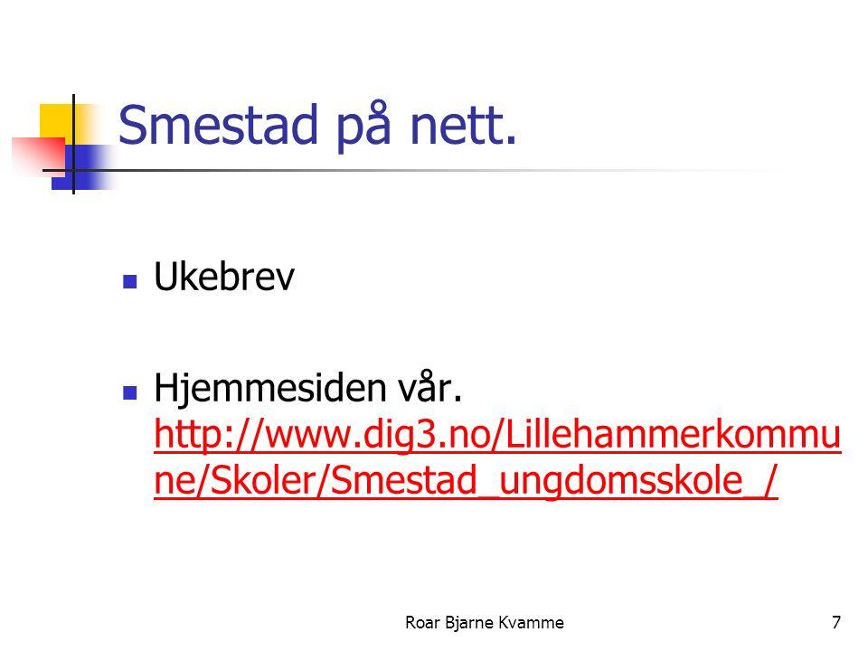 7 Smestad på nett. Ukebrev Hjemmesiden vår. http://www.dig3.no/Lillehammerkommu ne/Skoler/Smestad_ungdomsskole_/ http://www.dig3.no/Lillehammerkommu n
