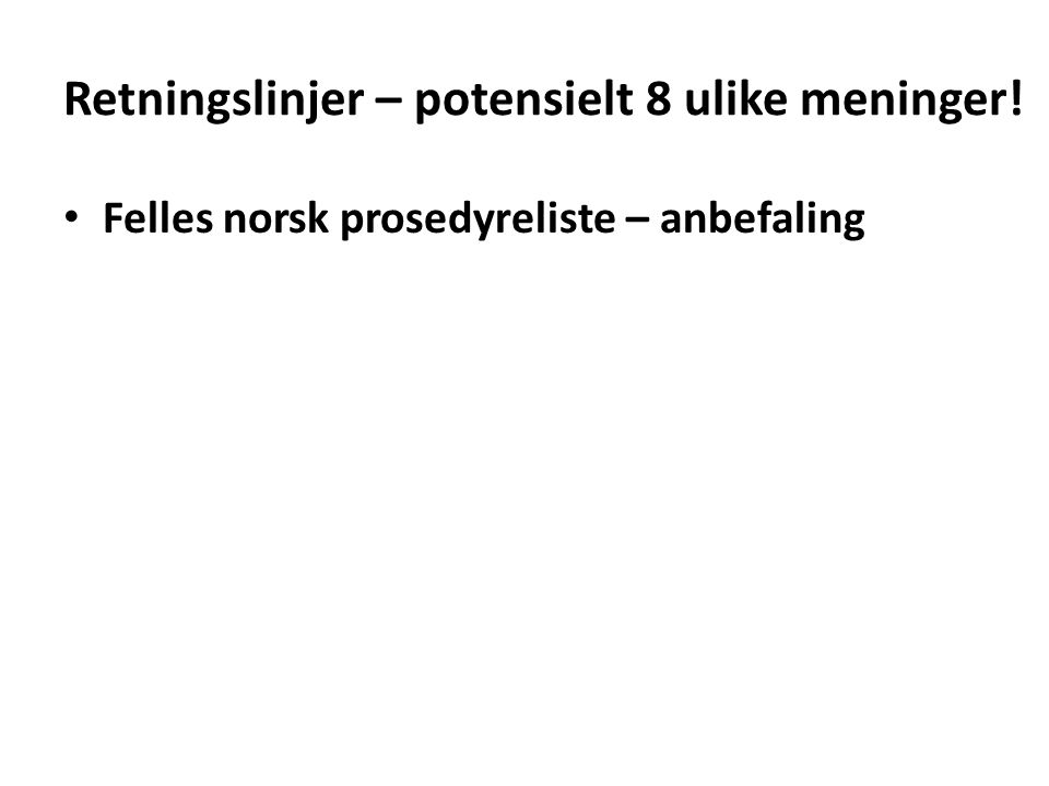 Felles norsk prosedyreliste – anbefaling