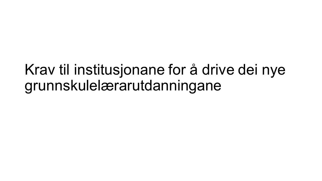 Krav til institusjonane for å drive dei nye grunnskulelærarutdanningane