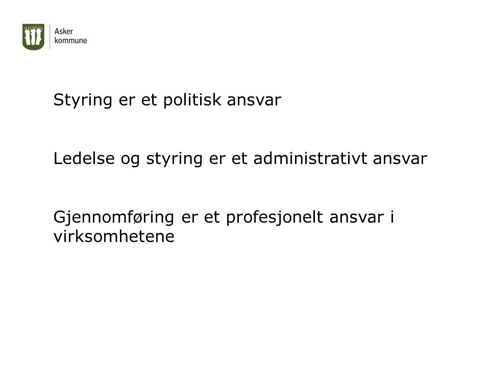 Statlige føringer og satsninger Lovverk med diverse veiledninger og rundskriv Føringer for innhold.