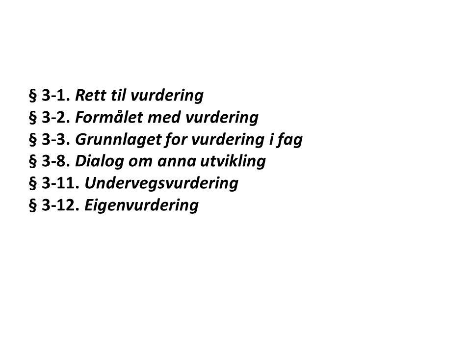 § 3-1. Rett til vurdering § 3-2. Formålet med vurdering § 3-3.